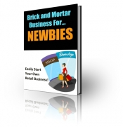 Brick And Mortar Business For Newbies eBook with Private Label Rights