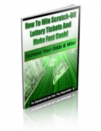 How To Win Scratch-Off Lottery Tickets And Make Fast Cash! eBook with Private Label Rights