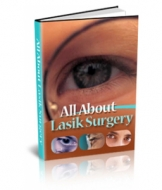 All About Lasik Surgery eBook with Master Resale Rights