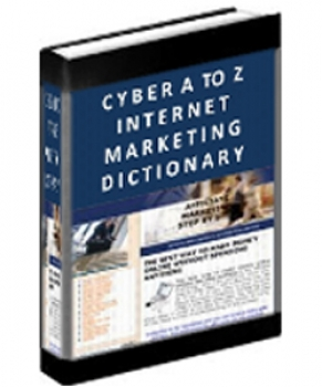 Cyber A To Z Internet Marketing Dictionary