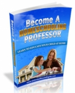 Become A Homeschooling Professor eBook with Master Resale Rights
