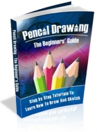 Pencil Drawing - The Beginners' Guide eBook with Master Resale Rights