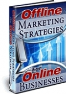 Offline Marketing Strategies For Online Businesses eBook with Master Resell Rights