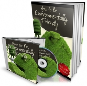 How to be Environmentally Friendly! eBook with private label rights