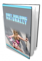Body Building Naturally eBook with Master Resale Rights