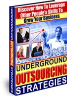 Underground Outsourcing Strategies eBook with Master Resell Rights