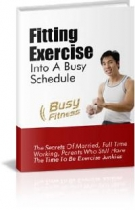 Fitting Exercise Into A Busy Schedule eBook with Personal Use Rights