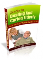 Guide To Dealing And Caring Elderly eBook with private label rights