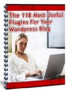 The 118 Most Useful Plugins for Your WordPress Blog eBook with Master Resell Rights