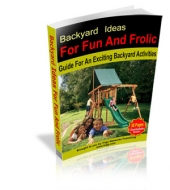Backyard Ideas For Fun And Frolic eBook with Master Resale Rights