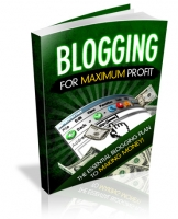 Blogging For Maximum Profit eBook with Master Resale Rights