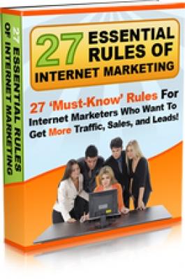 27 Essential Rules of Internet Marketing