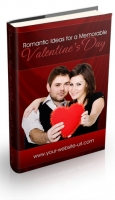 Romantic Ideas For A Memorable Valentine's Day eBook with Private Label Rights