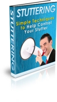 Stuttering - Simple Techniques to Help Control Your Stutter eBook with Private Label Rights