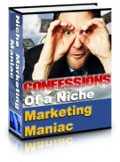 Confessions Of A Niche Marketing Maniac eBook with Master Resell Rights