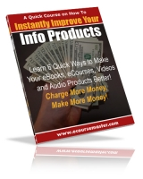 Instantly Improve Your Info Products eBook with Giveaway Rights