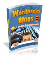 Wordpress Blogs - A Guide For Begineers eBook with Master Resale Rights