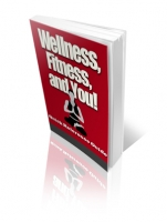 Wellness, Fitness, and You! eBook with Private Label Rights