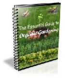 The Essential Guide to Organic Gardening eBook with Private Label Rights