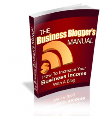 The Business Blogger's Manual