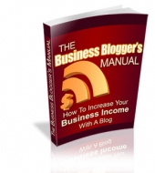 The Business Blogger's Manual eBook with private label rights
