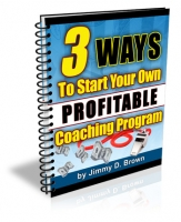 3 Ways To Start Your Own Profitable Coaching Program eBook with Master Resale Rights
