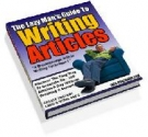 The Lazy Man's Guide to Writing Articles eBook with Master Resell Rights
