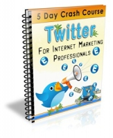 Twitter For Internet Marketing Professionals eBook with Private Label Rights