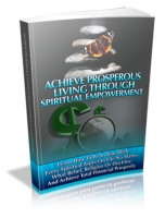 Achieve Prosperous Living Through Spiritual Empowerment eBook with Master Resale Rights