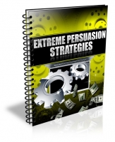 Extreme Persuasion Strategies eBook with private label rights
