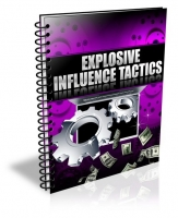 Explosive Influence Tactics eBook with Private Label Rights