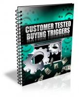 Customer Tested Buying Triggers eBook with Private Label Rights
