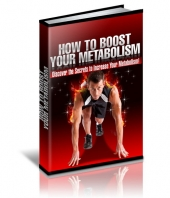How To Boost Your Metabolism - Discover the Secrets to Increase Your Metabolism! eBook with private label rights