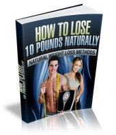How To Lose 10 Pounds Naturally eBook with Private Label Rights