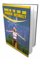 Handling The Sun And Sunburn Naturally eBook with private label rights