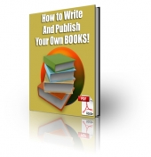 How To Write And Publish Your Own Books! eBook with Private Label Rights