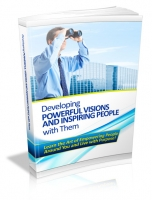Developing Powerful Visions And Inspiring People With Them eBook with Master Resale Rights