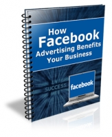 How Facebook Advertising Benefits Your Business eBook with Resale Rights
