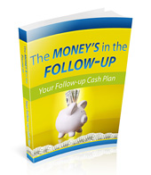 The Money's in the Follow-Up eBook with Resale Rights