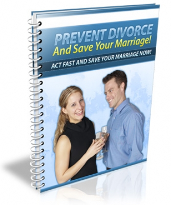 Prevent Divorce And Save Your Marriage!