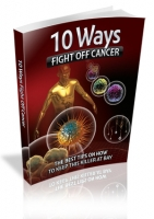 10 Ways Fight Off Cancer eBook with Master Resale Rights