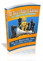 10 Best Board Games For Family Fun And Happiness eBook with Master Resale Rights