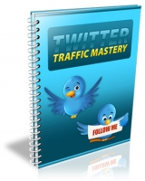 Twitter Traffic Mastery eBook with Private Label Rights