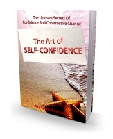 The Art of Self-Confidence eBook with Private Label Rights