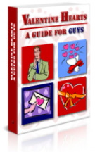 Valentine Hearts : A Guide for Guys eBook with Giveaway Rights