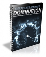 Desperate Market Domination eBook with Personal Use Rights