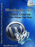 Wordpress 201 Video Course - Turbo Charge Your Blog Video with Private Label Rights