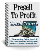 Presell To Profit eBook with Private Label Rights