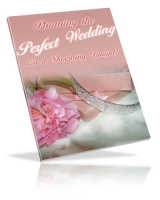 Planning The Perfect Wedding On A Shoestring Budget eBook with private label rights