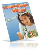 Losing Weight Without Starving Yourself eBook with Private Label Rights